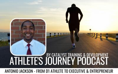 Episode #6: Antonio Jackson – From D1 Athlete To Executive & Successful Entrepreneur